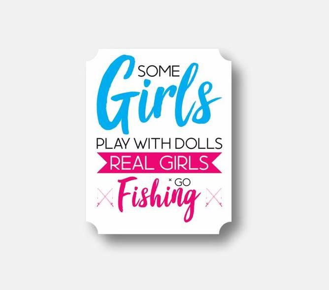 Bilde av Some Girls Play With Dolls, Real Girls Go Fishing
